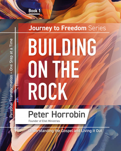 Journey to Freedom – Building on the Rock