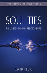 Soul Ties - The Unseen Bond in Relationships