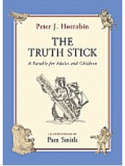 The Truth Stick – A Parable for Adults and Children