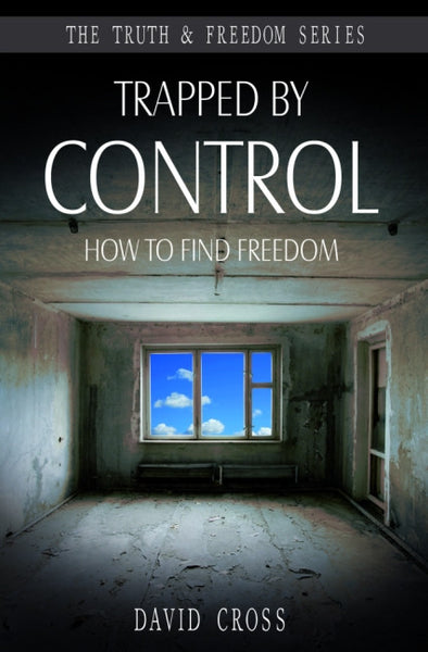 Trapped by Control - How to Find Freedom
