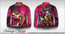Load image into Gallery viewer, Cheers to the Weekend Pink- Rodeo Fishing Shirt