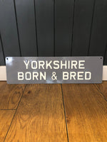 Load image into Gallery viewer, 'Yorkshire Born & Bred' Enamel Sign