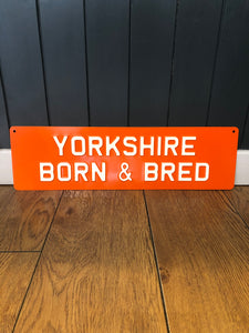 'Yorkshire Born & Bred' Enamel Sign