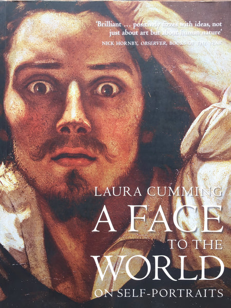 A Face to the World: On Self Portraits Paperback by Laura Cumming