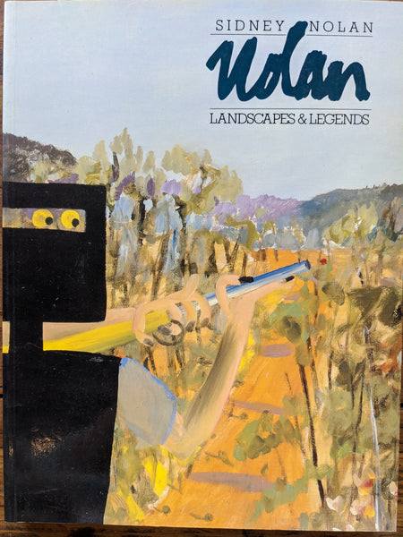 Sidney Nolan: Landscapes and Legends : A Retrospective Exhibition : 1937-1987