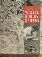 The Writings of Walter Burley Griffin Burley Griffin, Walter (Dustin Griffin, ed