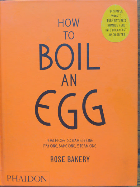 How to Boil an Egg: Rose Bakery
