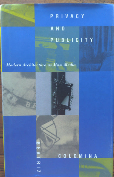 Privacy and Publicity: Modern Architecture as Mass Media Beatriz Colomina
