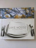 Lake House: Recollections and Recipes for All Seasons by Alla Wolf-Tasker...