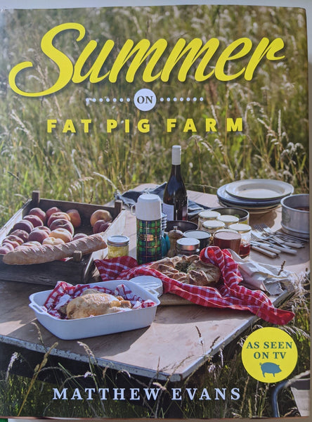 Summer on Fat Pig Farm by Matthew Evans