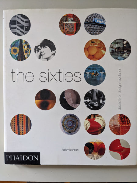 The Sixties: Decade of Design Revolution by Lesley Jackson