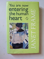 You are now entering the human heart : Stories Frame, Janet