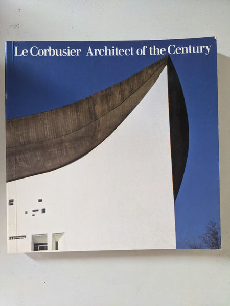 Le Corbusier: Architect of the Century