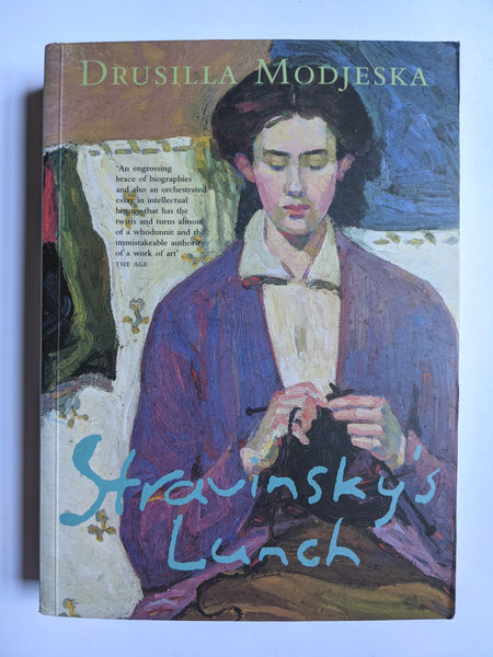Stravinsky's Lunch by  Drusilla Modjeska.
