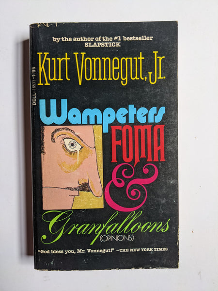 Wampeters Foma & Granfalloons (Opinions) Vonnegut, Kurt Published by Delta, 1978
