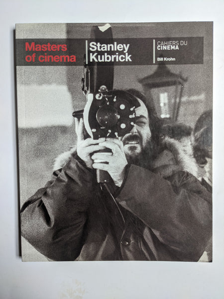 Masters of Cinema:  Stanley Kubrick  CAHIERS DU CINEMA  Bill Krohn
