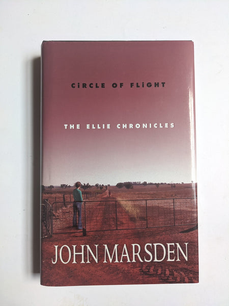 Circle of Flight (The Ellie Chronicles #3) by John Marsden
