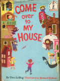 Come Over to My House (1966) A Picture Book by Theo LeSieg (Dr Seuss)