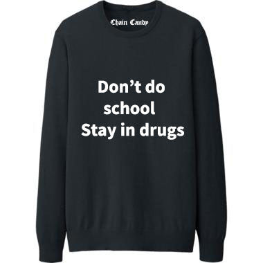 Don't do school stay in drugs Sweatshirt - Feelin Peachy