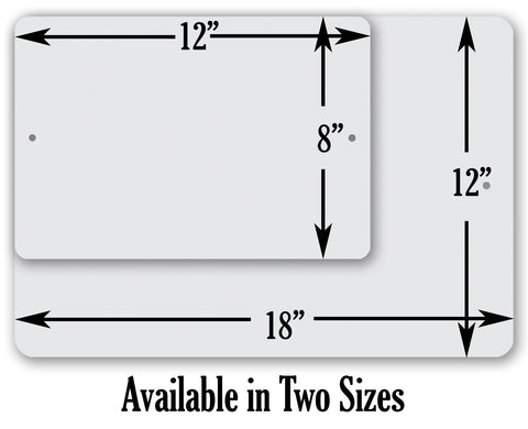 Metal Sign 8x12 and 12x18
