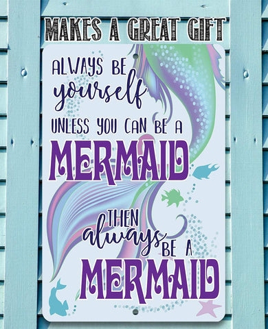 Image of Always Be A Mermaid - Metal Sign Metal Sign Lone Star Art