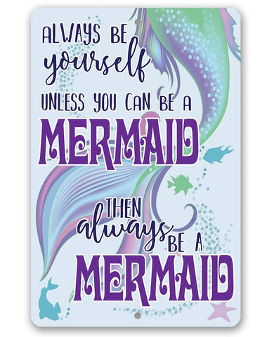 Image of Always Be A Mermaid - Metal Sign Metal Sign Lone Star Art 8 x 12