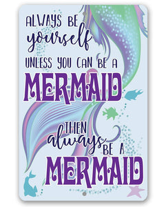 Always Be A Mermaid - Metal Sign Metal Sign Lone Star Art 8 x 12