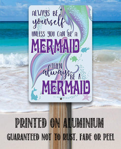 Always Be A Mermaid - Metal Sign Metal Sign Lone Star Art