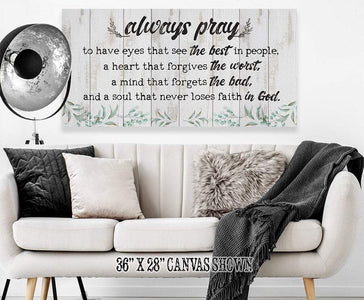 Always Pray To Have Eyes That See-(Not Printed on Wood)-Stretched on Wood-Living Room and Home Decor- Perfect Religious Housewarming Gift Wall Hangings Lone Star Art