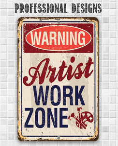 Artist Work Zone - Metal Sign.