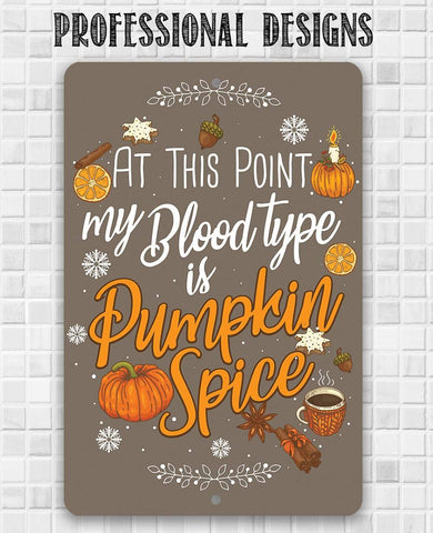 Image of At This Point Pumpkin Spice - Metal Sign Metal Sign Lone Star Art
