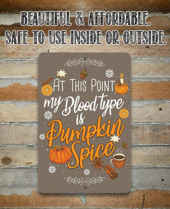 At This Point Pumpkin Spice - Metal Sign Metal Sign Lone Star Art