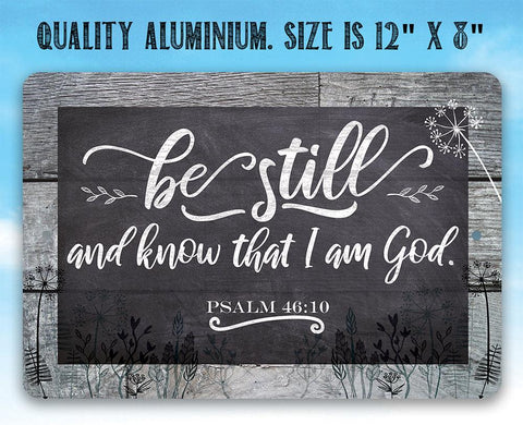 Image of Be Still And Know - Metal Sign.