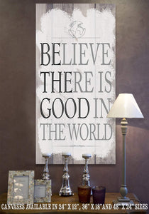 Believe There Is Good - Canvas