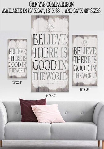 Image of Believe There Is Good - Canvas.