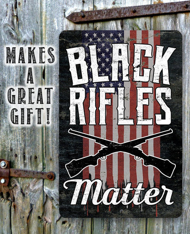 Image of Black Rifles Matter- Metal Sign.