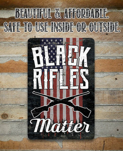 Black Rifles Matter- Metal Sign.