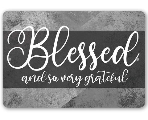 Blessed and Grateful - Metal Sign.