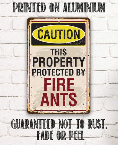 Caution Fire Ants - Metal Sign.