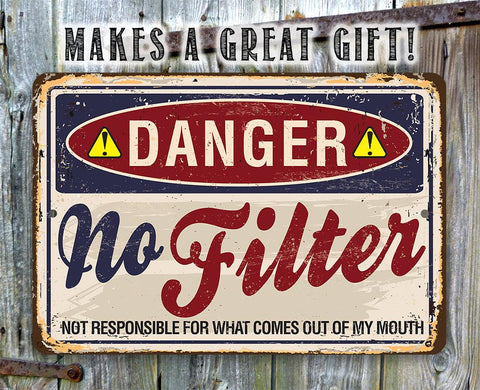 "Danger No Filter - 8"" x 12"" or 12"" x 18"" Aluminum Tin Awesome Metal Poster."