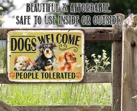 Image of Dogs Welcome People Tolerated - Metal Sign.