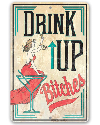 Drink Up Bitches - Metal Sign Metal Sign Lone Star Art 8 x 12