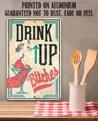 Drink Up Bitches - Metal Sign Metal Sign Lone Star Art