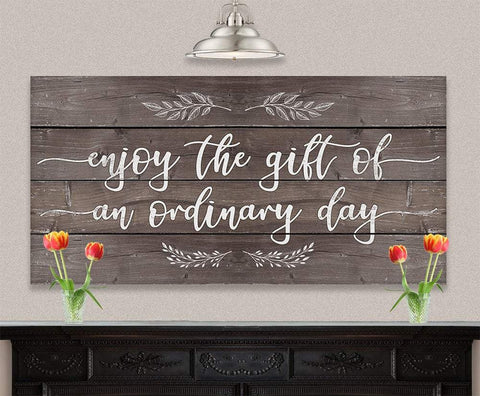 Image of Enjoy The Gift of an Ordinary Day - Canvas.