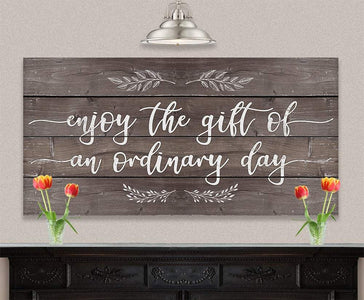 Enjoy The Gift of an Ordinary Day - Canvas.