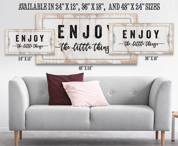Enjoy The Little Things - Canvas
