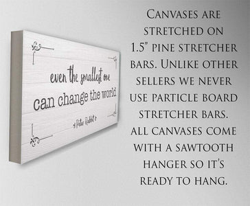Even The Smallest One Can Change the World - Canvas.