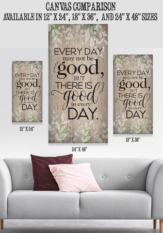Image of Everyday May Not Be Good - Canvas