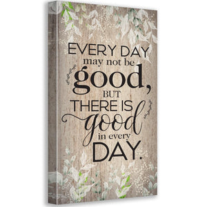 Everyday May Not Be Good - Canvas Wall Hangings Lone Star Art