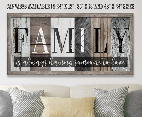 Image of Family Is Always Having Someone to Love - Canvas.